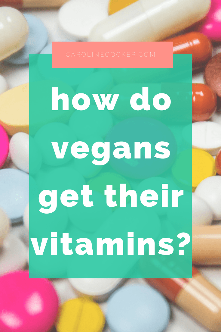 how do vegans get the vitamins they need